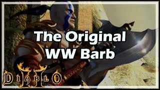 [Diablo 2] The Original WW Barb