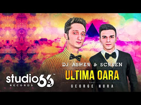 Dj Asher & ScreeN feat. George Hora - Ultima oara
