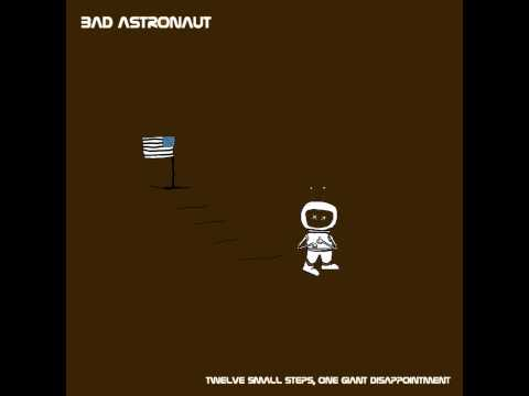 Bad Astronaut - Stillwater, California