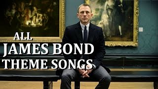 Skyfall - All James Bond Movie Theme Songs ~ Including SKYFALL