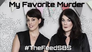 Murder she spoke: My Favorite Murder - The Feed