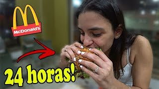 24 HORAS COMENDO MC DONALDS!