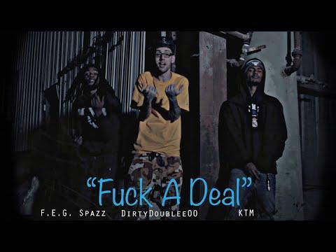 DirtyDoublee00 X F.E.G Spazz X KTM - Fuck A Deal (Official Musik Video) MP3