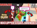 Noclipper STEALS High Bounties!!! | Roblox Jailbreak Highest Bounty Challenge -