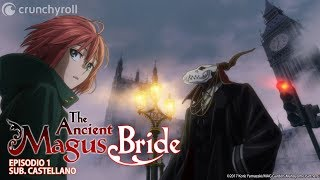 The Ancient Magus Bride l Episodio 1 (Sub. Castellano)