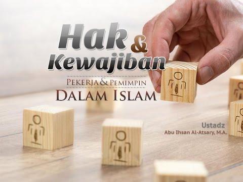 Ceramah Agama: Hak Dan Kewajiban Pekerja Dan Pemimpin Dalam Islam (Ustadz Abu Ihsan Al-Atsary, M.A.)