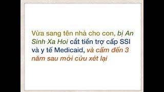 An Sinh Xa Hoi - Sang tên nhà cho con, bị cắt 3 năm tiền trợ cấp SSI và y tế Medicaid