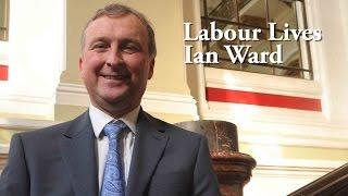 Ian Ward - Labour Lives Interview