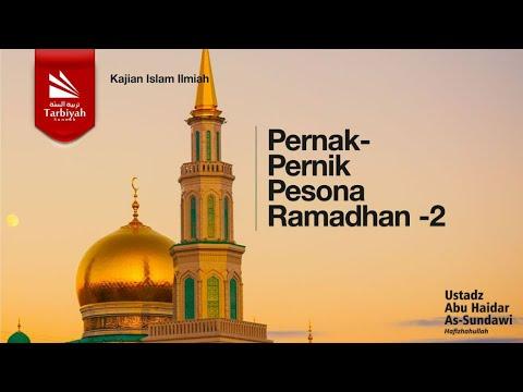 Pernak Pernik Pesona Ramadhan Sesi 2 | Ustadz Abu Haidar As Sundawy