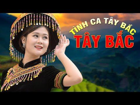 Tình Ca Tây Bắc   Tuyển Chọn Tình Ca Tây Bắc Hay Nhất   Tình Ca Tây Bắc Việt Nam thumbnail