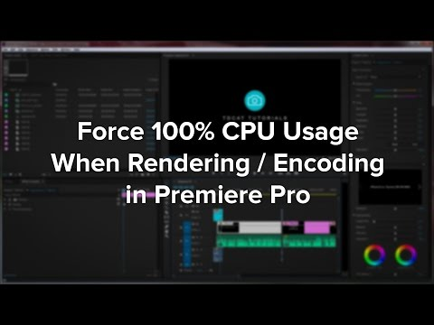 Premiere Pro - Force 100% CPU Usage When Rendering
