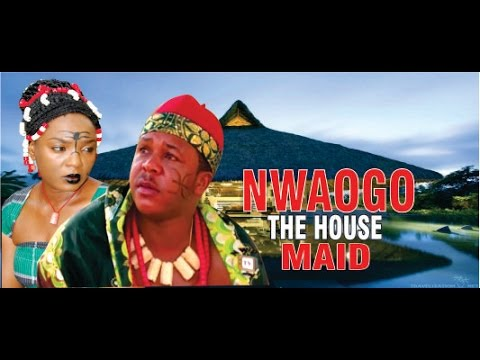 Nwaogo the House Maid - 2014  Latest  Nigeria Nollywood Movie