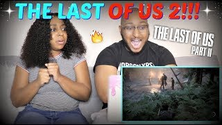 """The Last of Us Part II"" – E3 2018 Gameplay Reveal Trailer REACTION!!"
