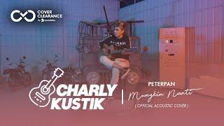 Download lagu Charly Van Houten - Mungkin Nanti ( Peterpan ) - ( Acoustic Cover 10)
