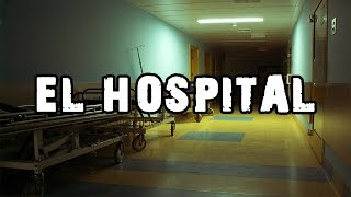 El Hospital - Creepypasta (Loquendo)