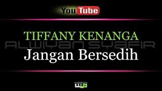 download lagu Karaoke Tiffany Kenanga - Jangan Bersedih gratis