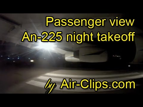 Antonov 225 Takeoff FROM INSIDE!!! Wold's LARGEST airplane's night departure [AirClips]