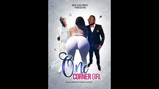 ONE CORNER GIRL 1&2  FULL MOVIE  King Jesus Movie Production