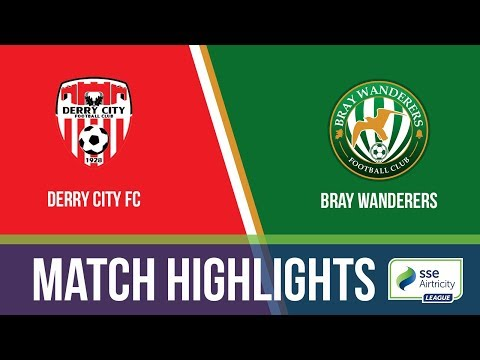 HIGHLIGHTS: Derry City 2-0 Bray Wanderers