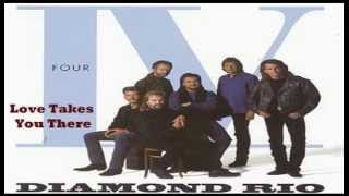Watch Diamond Rio Love Takes You There video
