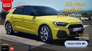 The 2020 New Audi A1 Sportback Luxury Design, Overview, Powertrain & Features