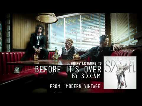 Sixx Am - Before Its Over
