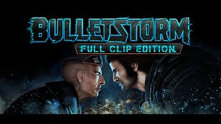 BulletStorm Full Clip Edition Part 3 PS4 (  Darkside Stream/Blind Run )