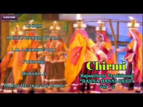 Chirmi    Rajasthani Traditional Banna Banni Geet   Marwadi...