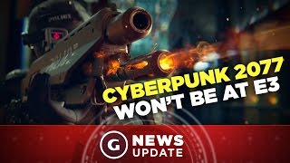 Cyberpunk 2077 Not Coming to E3, But Another Game From Witcher Dev Might Be - GS News Update