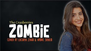 The Cranberries - Zombie (Luciana Zogbi & Andre Soueid cover)(Lyrics)