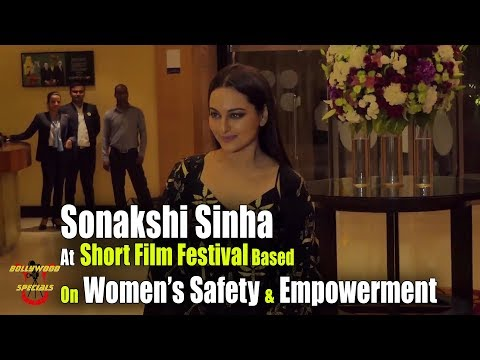Sonakshi Sinha At Short Film Festival Based On Women's Safety & Empowerment bs