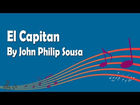 El Capitan by John Philip Sousa