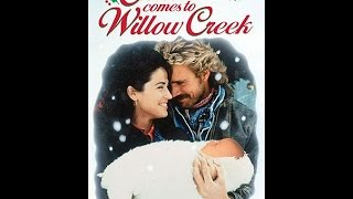 Christmas Comes To Willow Creek 1987