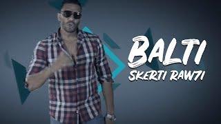Download BALTI - Skerti Raw7i clip officiel 3Gp Mp4