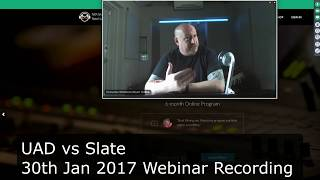 UAD vs Slate Webinar Recording: Console, Tape Machine and 1176 Shootouts