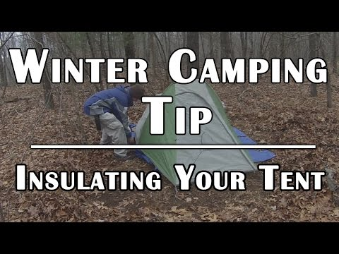 Winter Camping Tip - Insulating Your Tent for Cold Weather - Deranged Survival