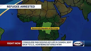 Congolese man seeking asylum in Canada, sent back to U.S., now being detained in NH
