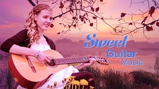 Sweet Guitar Music | Romantic Guitar Love Songs Playlist | Greatest Valentine Day Songs