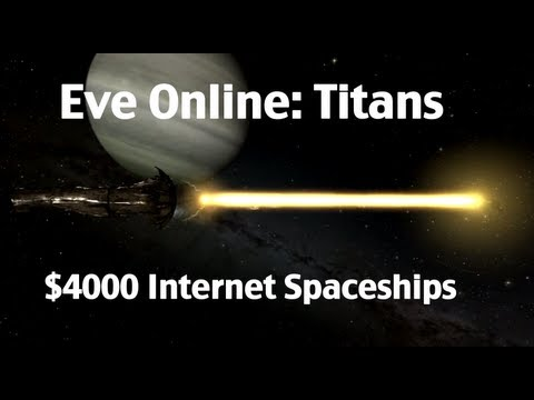 Guide To Titans In Eve Online - What Does $4000 Worth Of Internet Spaceship Look Like?