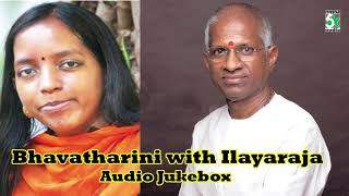 Bhavatharini with Ilayaraja Super Hit Audio Jukebox