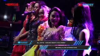 All Artis - Kidung Wahyu Kolosebo - Om Adella LIVE Alun - Alun Kutoarjo 9 Juli 2019