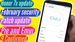 Honor 7x February security patch update, what's new, pie and Emui 9 update details