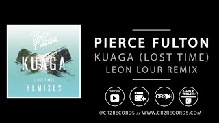 Pierce Fulton - Kuaga (Lost Time) - Leon Lour remix
