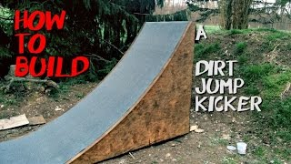 How To Build a Dirt Jump Kicker - MTB BMX