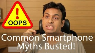 Your Top Smartphone Myths Busted!