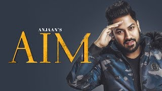 AIM | ANJAAN | Latest Brand New Songs 2018