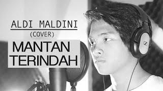 Download Lagu ALDI - MANTAN TERINDAH (COVER) Gratis STAFABAND