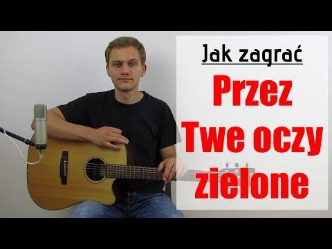 #108 Jak Zagrać Na Gitarze Przez Twe Oczy Zielone - Akcent - JakZagrac.pl