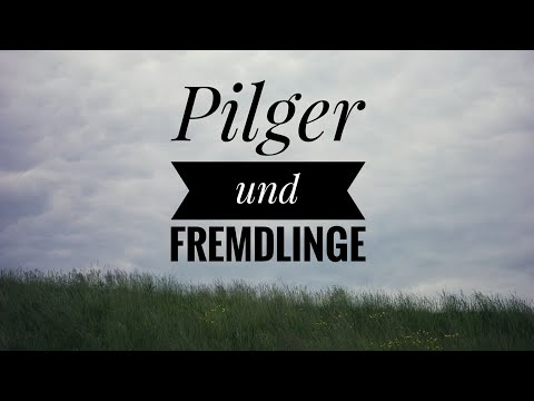 Pilgrims and Strangers / Pilger und Fremdlinge - Paul Washer
