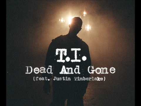 Dead and Gone - T.I Ft. Justin Timberlake
